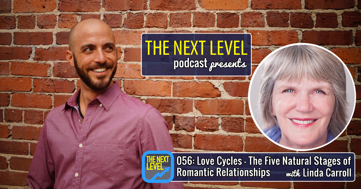 056 Love Cycles The Five Natural Stages Of Romantic Relationships